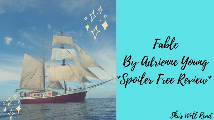 *Spoiler Free* Review of Fable by Adrienne Young