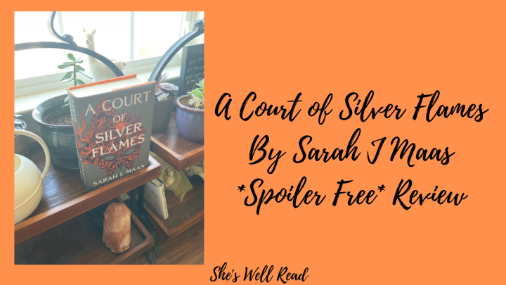 A Court of Silver Flames by Sarah J. Maas *Spoiler Free*Review